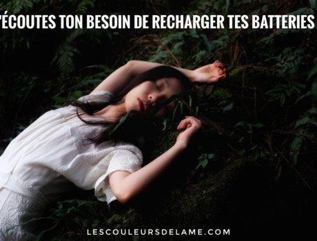 T'écoutes ton besoin de recharger tes batteries ?